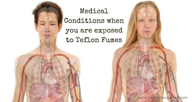 Medical Conditions when you are exposed to Teflon Fumes