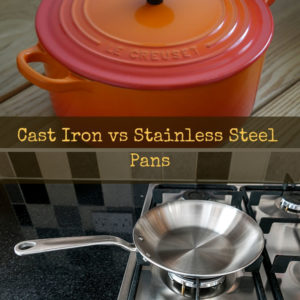 Cast iron vs Stainless Steel Pans