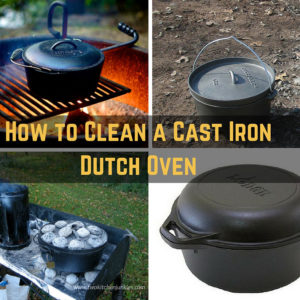 How to Clean a Cast Iron Dutch Oven