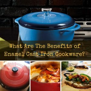 What Are The Benefits of Enamel Cast Iron Cookware?