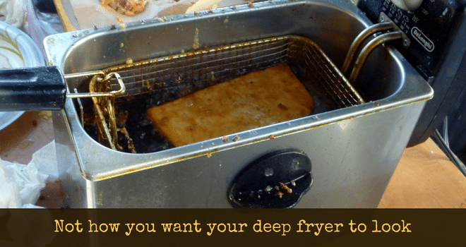 not how you want your deep fryer to look
