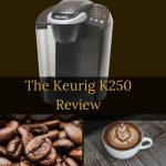 Keurig k250 review 2020
